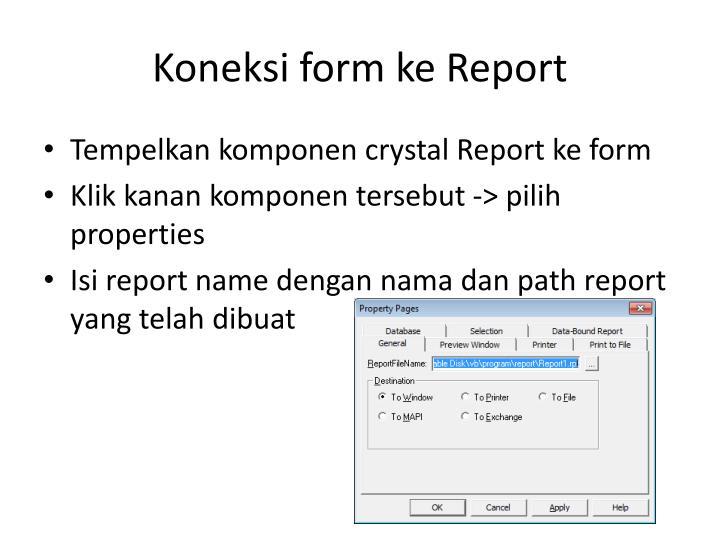 Koneksi form ke Report