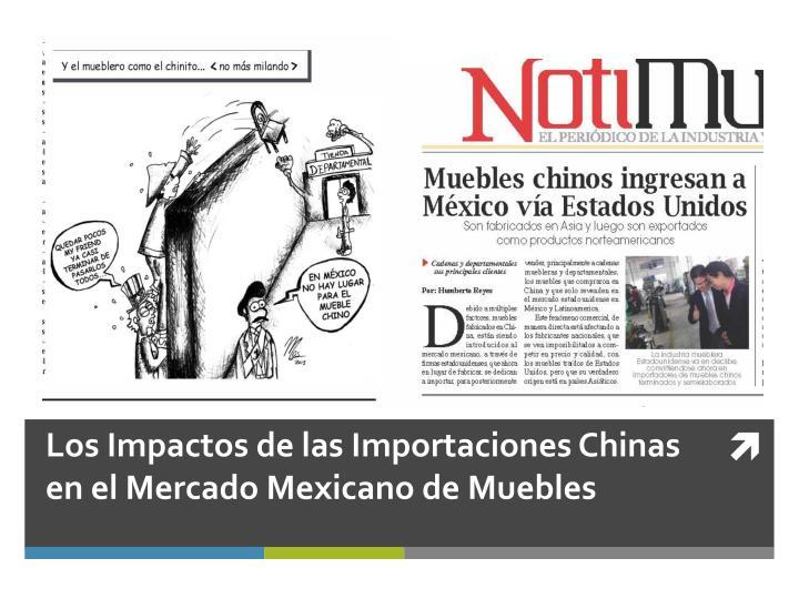 Los Impactos de las Importaciones Chinas en el Mercado Mexicano de Muebles