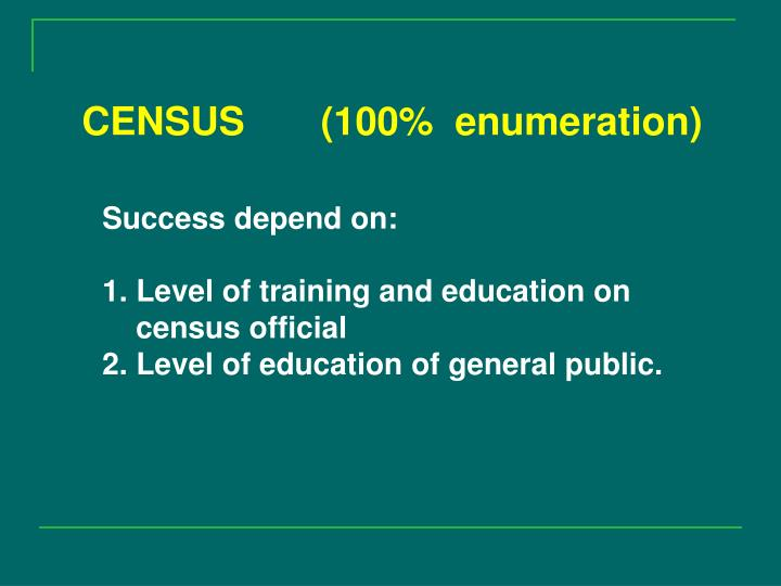 CENSUS       (100%  enumeration)