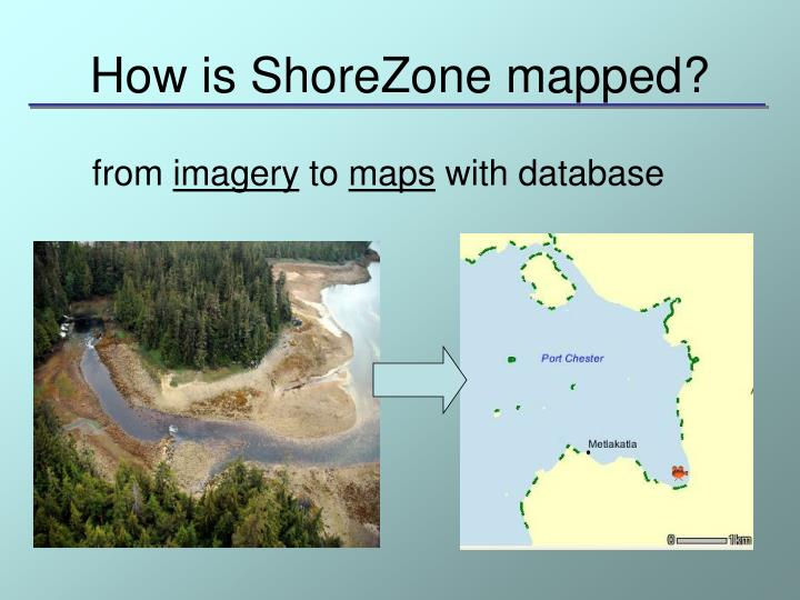 How is ShoreZone mapped?