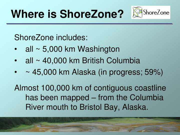 Where is ShoreZone?