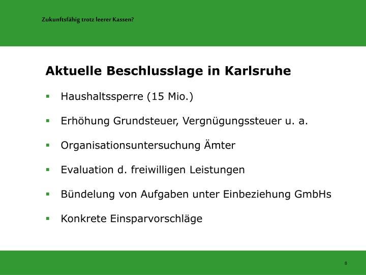 Aktuelle Beschlusslage in Karlsruhe