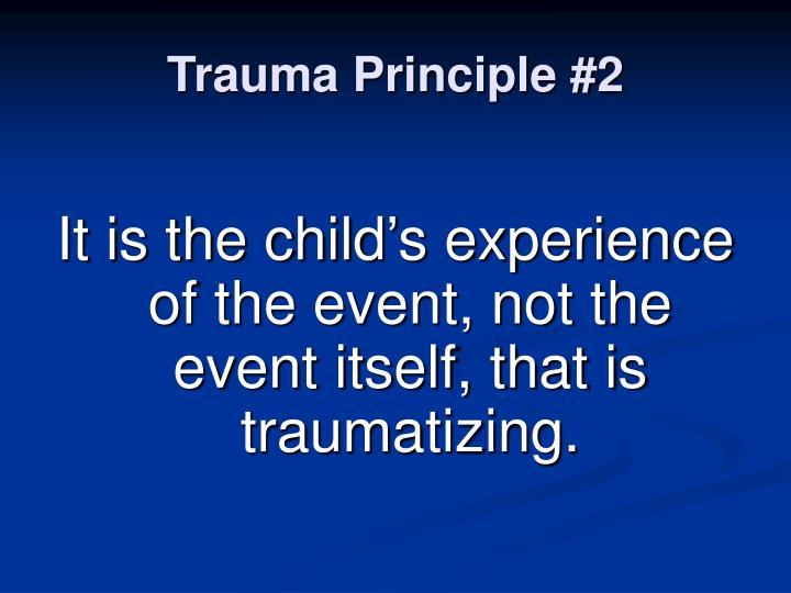 Trauma Principle #2