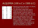 alquimia 100 a c a 1500 d c