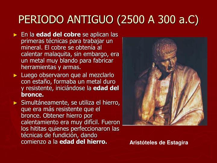 PERIODO ANTIGUO (2500 A 300 a.C)