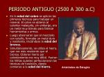 periodo antiguo 2500 a 300 a c