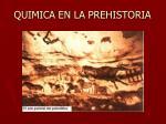 quimica en la prehistoria1