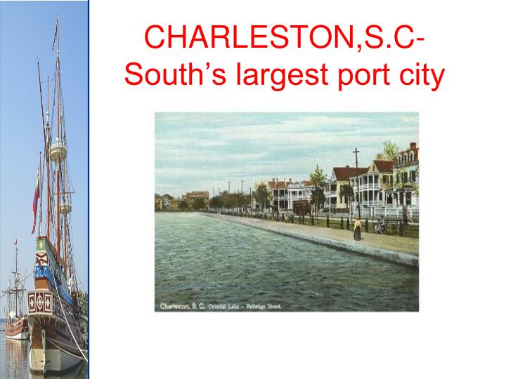 CHARLESTON,S.C-South's largest port city