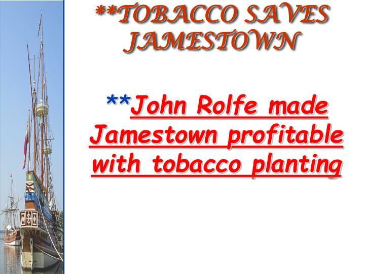 **TOBACCO SAVES JAMESTOWN