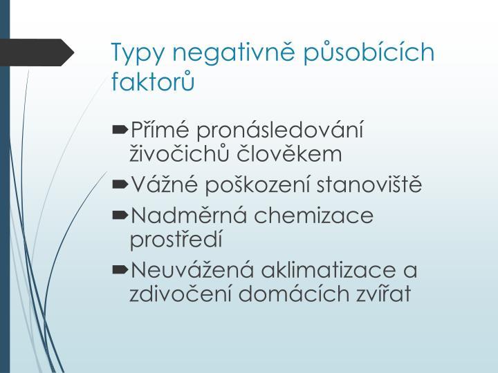 Typy negativně působících faktorů