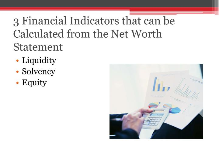3 Financial Indicators that can be Calculated from the Net Worth Statement