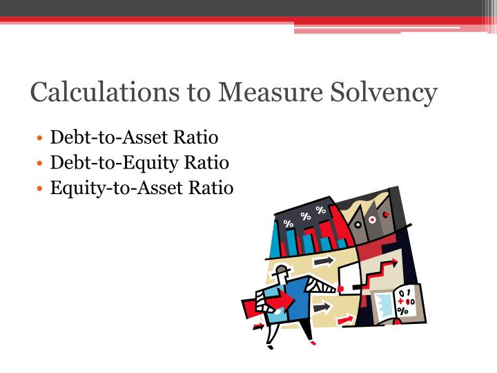 Calculations to Measure Solvency