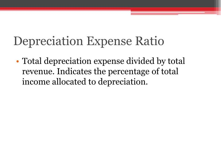 Depreciation Expense Ratio
