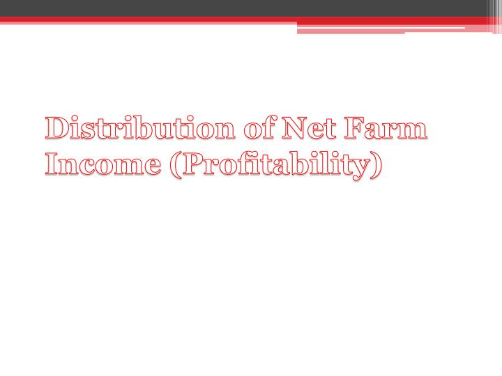 Distribution of Net Farm Income (Profitability)