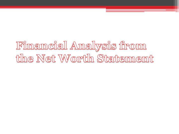 Financial Analysis from the Net Worth Statement