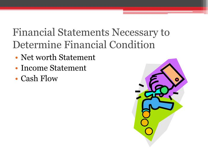 Financial Statements Necessary to Determine Financial Condition