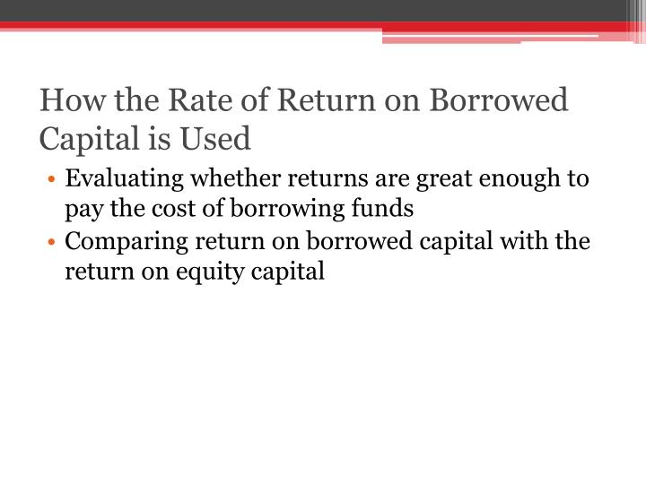 How the Rate of Return on Borrowed Capital is Used