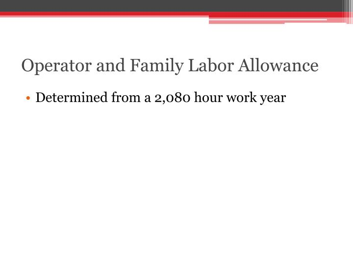 Operator and Family Labor Allowance