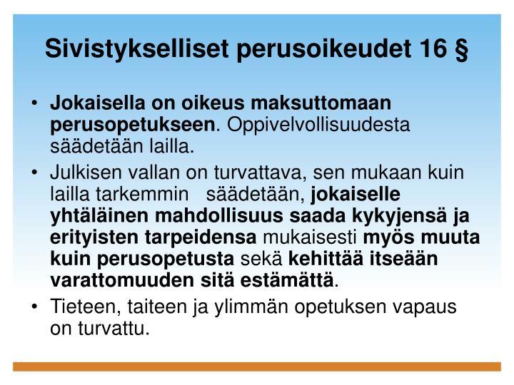 Sivistykselliset perusoikeudet 16 §