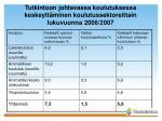 tutkintoon johtavassa koulutuksessa keskeytt minen koulutussektoreittain lukuvuonna 2006 2007