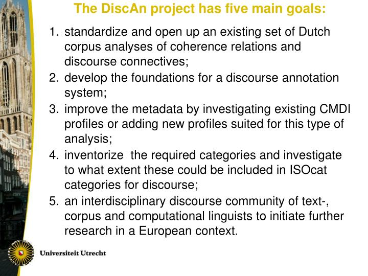 The DiscAn project has five main goals: