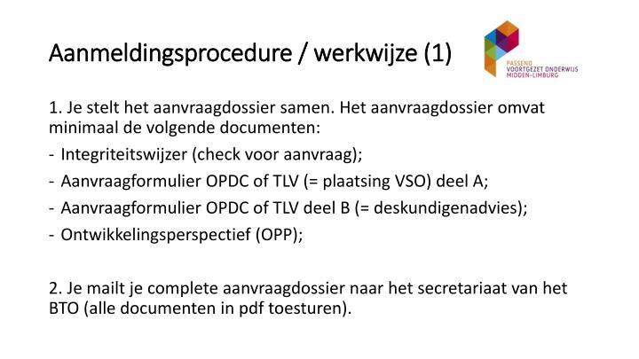 Aanmeldingsprocedure / werkwijze (1)