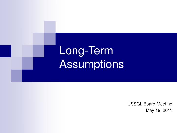Long term assumptions