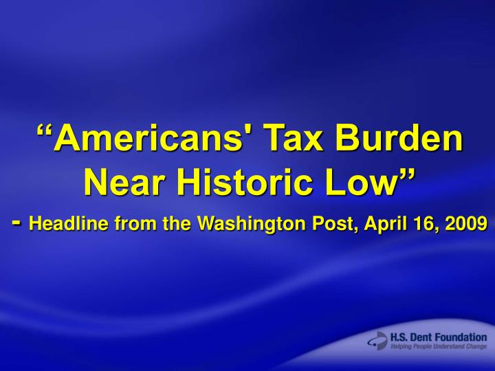 """Americans' Tax Burden Near Historic Low"""