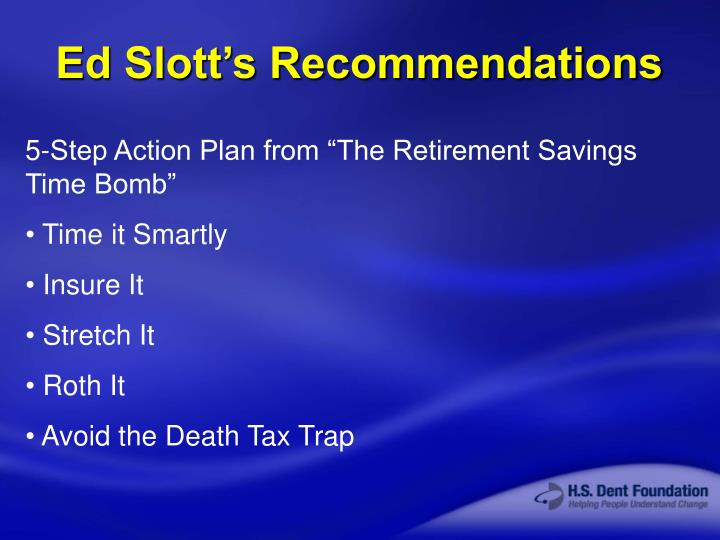 Ed Slott's Recommendations