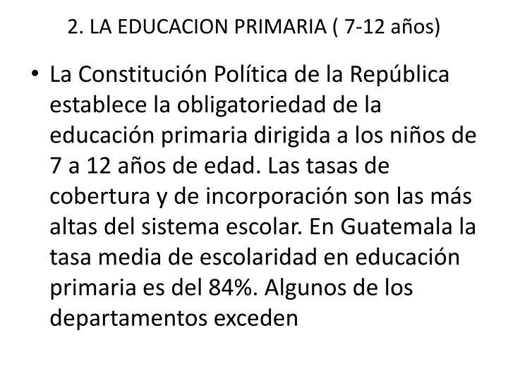 2. LA EDUCACION PRIMARIA ( 7-12 años)
