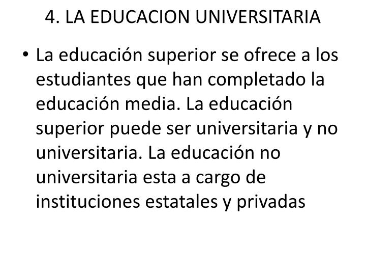 4. LA EDUCACION UNIVERSITARIA