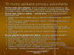 t i roviny aplikace principu subsidiarity