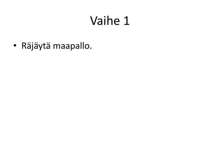 Vaihe 1