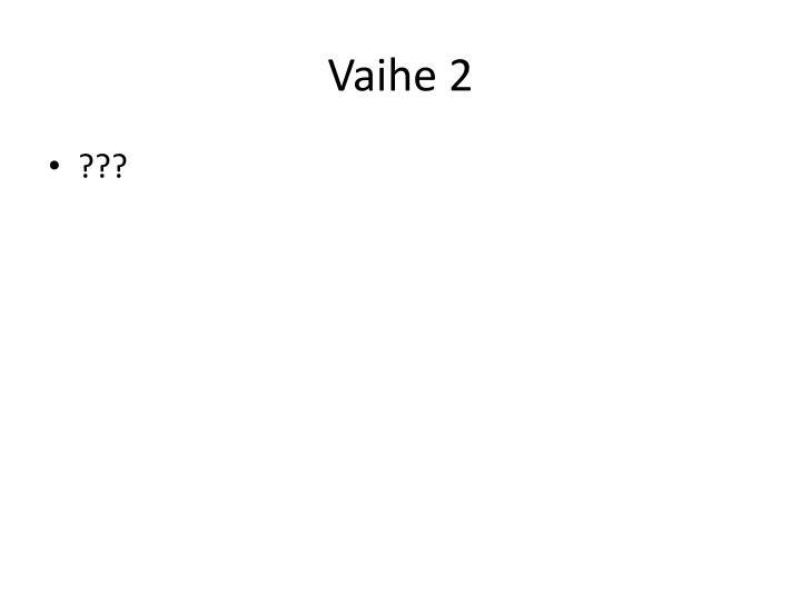 Vaihe 2