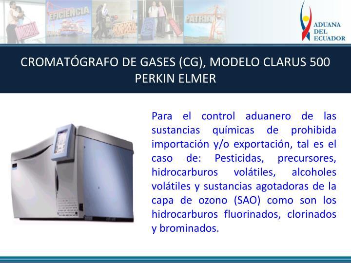 CROMATÓGRAFO DE GASES (CG), MODELO CLARUS 500