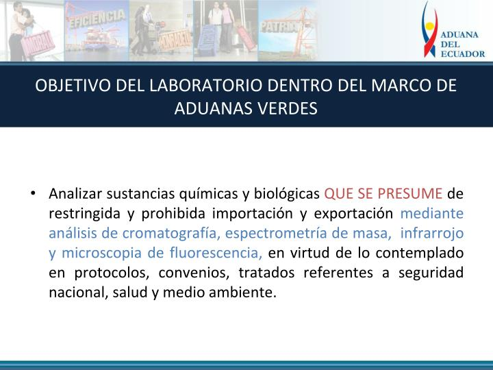 OBJETIVO DEL LABORATORIO DENTRO DEL MARCO DE ADUANAS VERDES