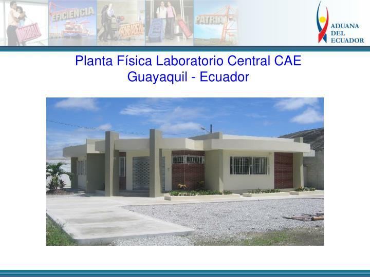 Planta Física Laboratorio Central CAE