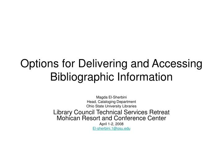 Options for delivering and accessing bibliographic information