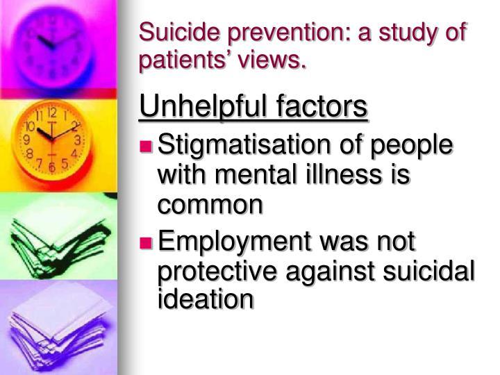 Suicide prevention: a study of patients' views.