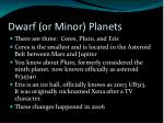 dwarf or minor planets