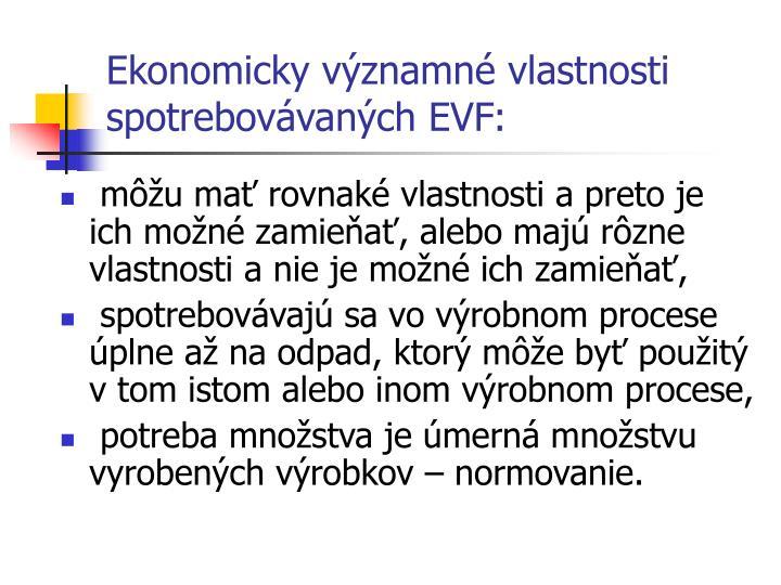 Ekonomicky významné vlastnosti spotrebovávaných EVF:
