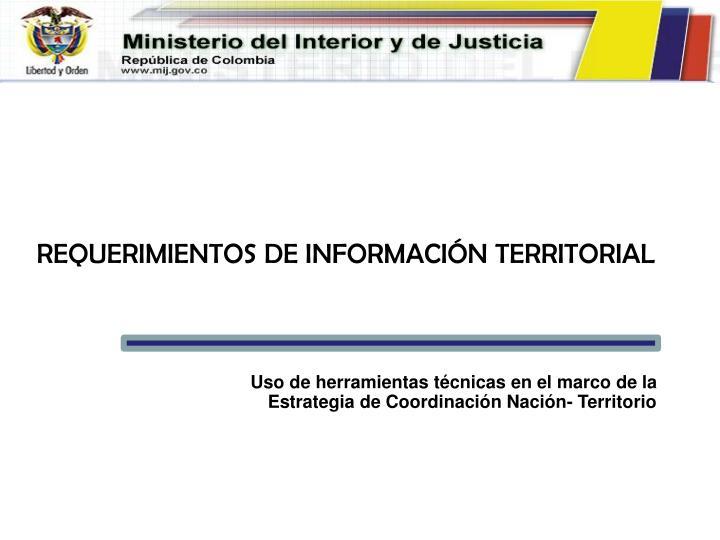 REQUERIMIENTOS DE INFORMACIÓN TERRITORIAL