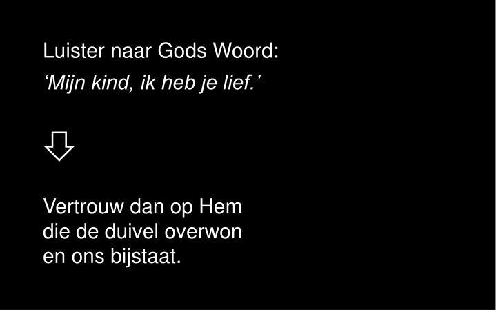 Luister naar Gods Woord:
