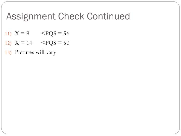 Assignment Check Continued