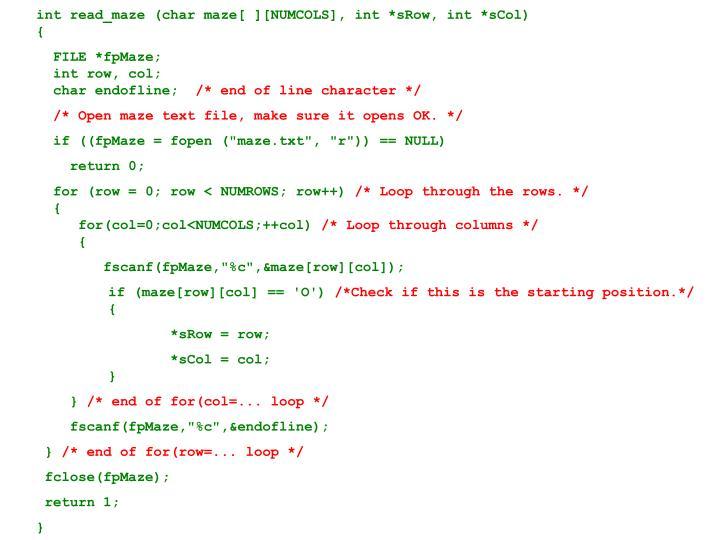 int read_maze (char maze[ ][NUMCOLS], int *sRow, int *sCol)