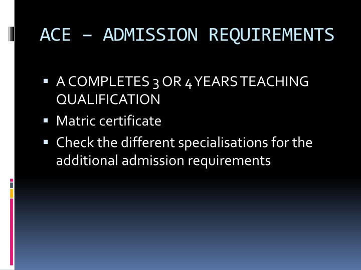 ACE – ADMISSION REQUIREMENTS