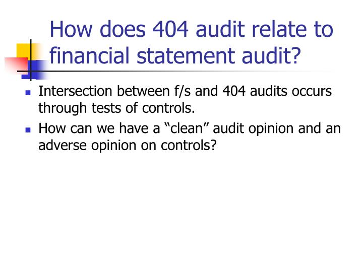 How does 404 audit relate to financial statement audit?