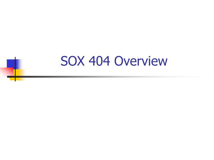 SOX 404 Overview