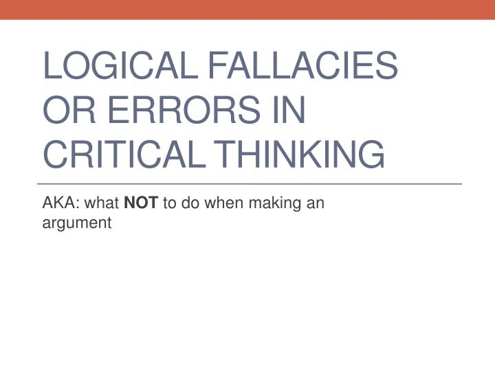 Logical Fallacies or Errors in