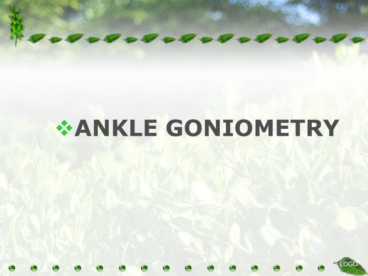 ANKLE GONIOMETRY
